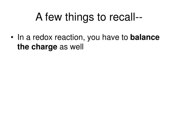 A few things to recall--