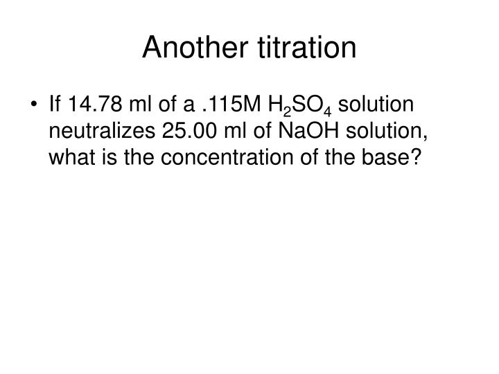 Another titration