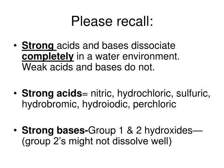 Please recall: