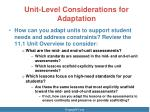 unit level considerations for adaptation
