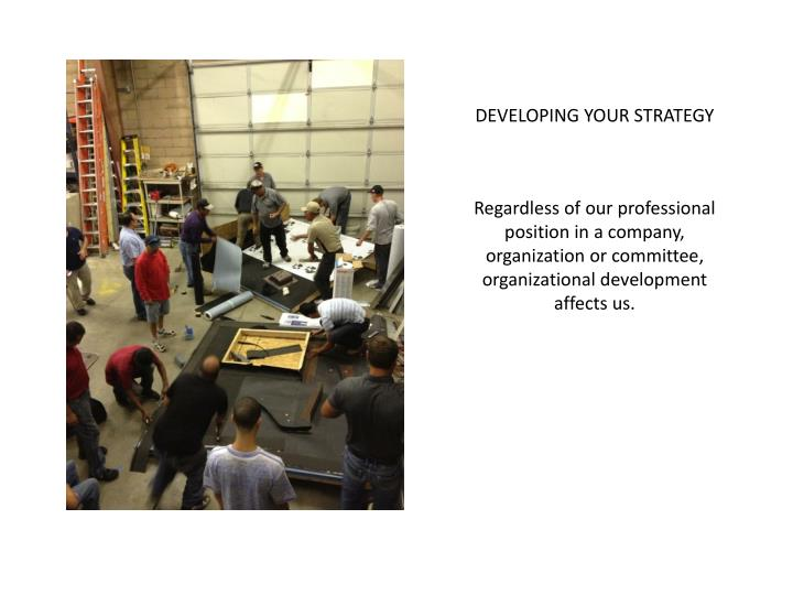 DEVELOPING YOUR STRATEGY