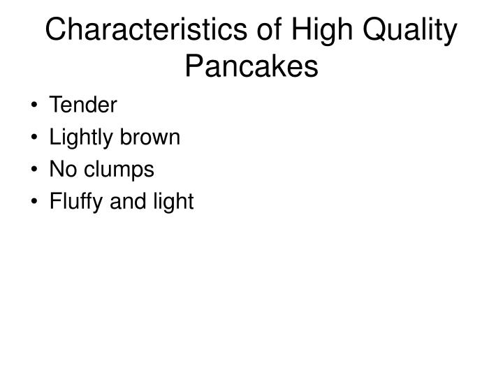 Characteristics of High Quality Pancakes