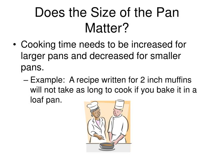 Does the Size of the Pan Matter?