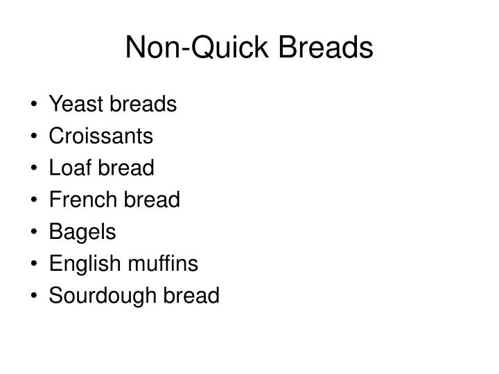 Non-Quick Breads
