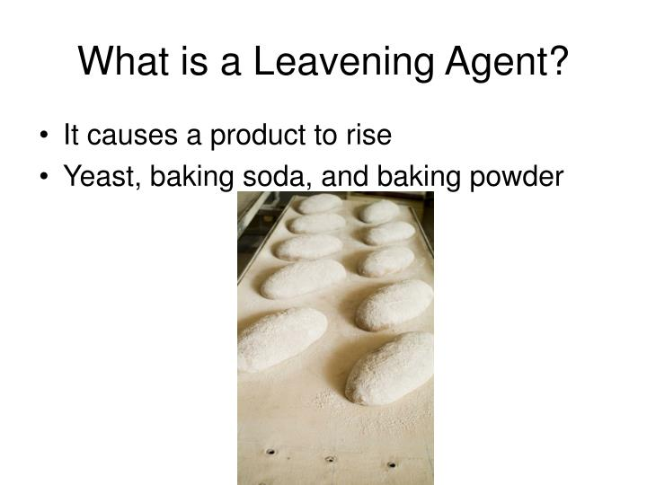 What is a Leavening Agent?