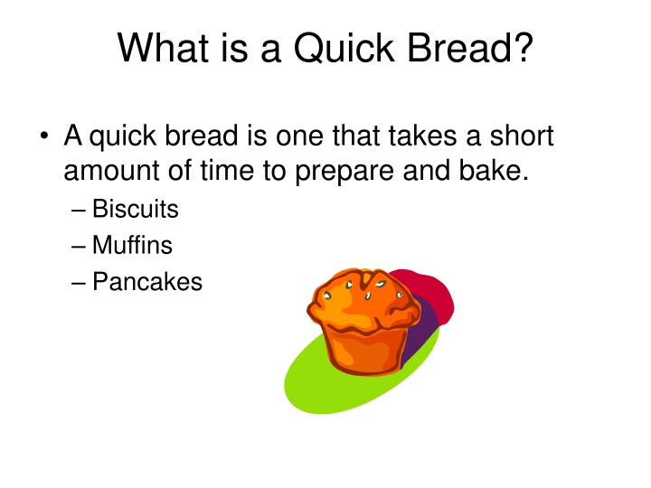 What is a Quick Bread?