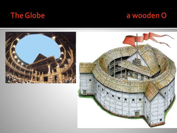 The Globe                                                  a