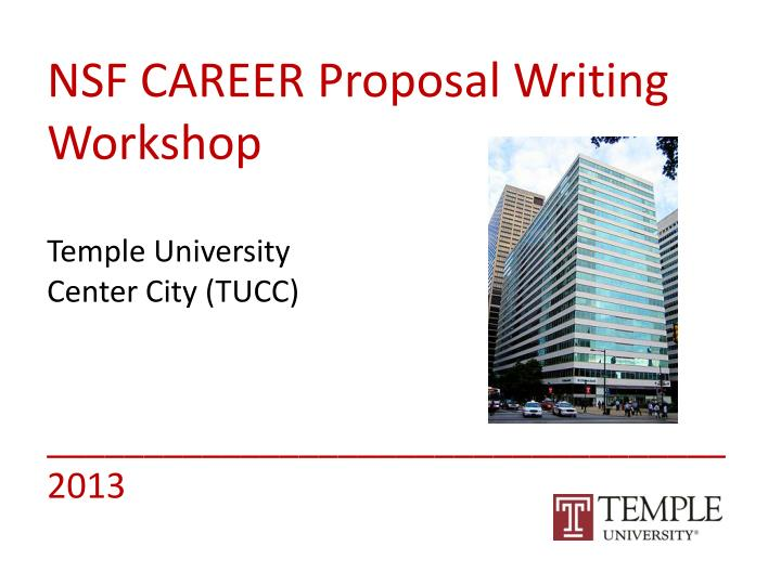 Nsf career proposal writing workshop temple university center city tucc 2013