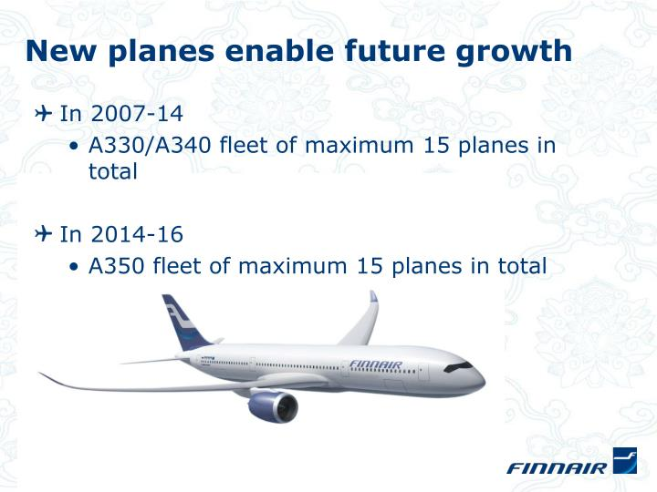 New planes enable future growth