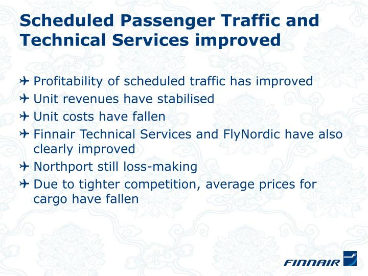 Scheduled Passenger Traffic and Technical Services improved