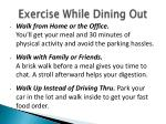 exercise while dining out