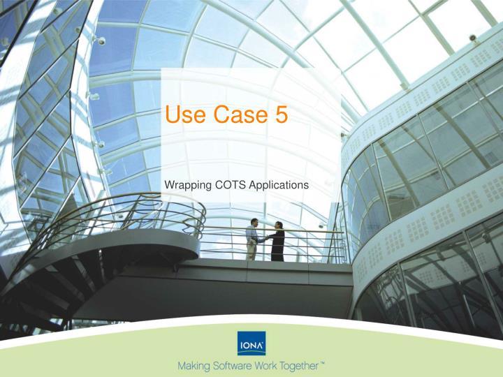 Use Case 5