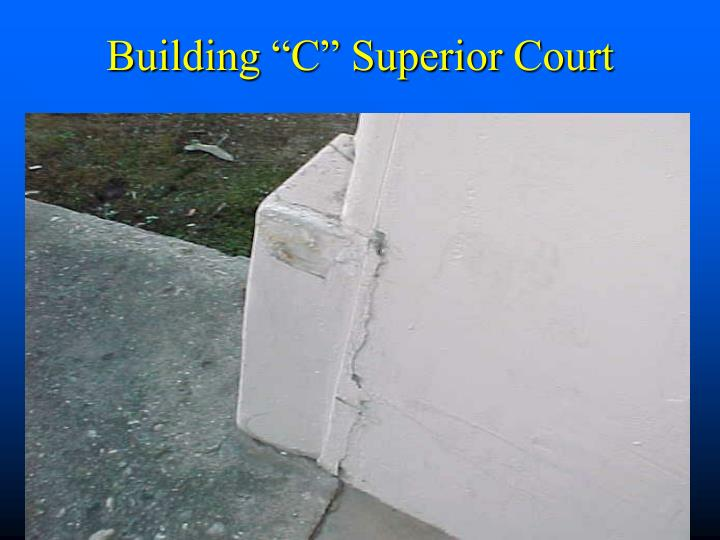 "Building ""C"" Superior Court"