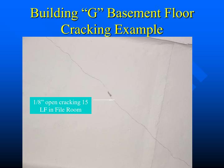 "Building ""G"" Basement Floor Cracking Example"