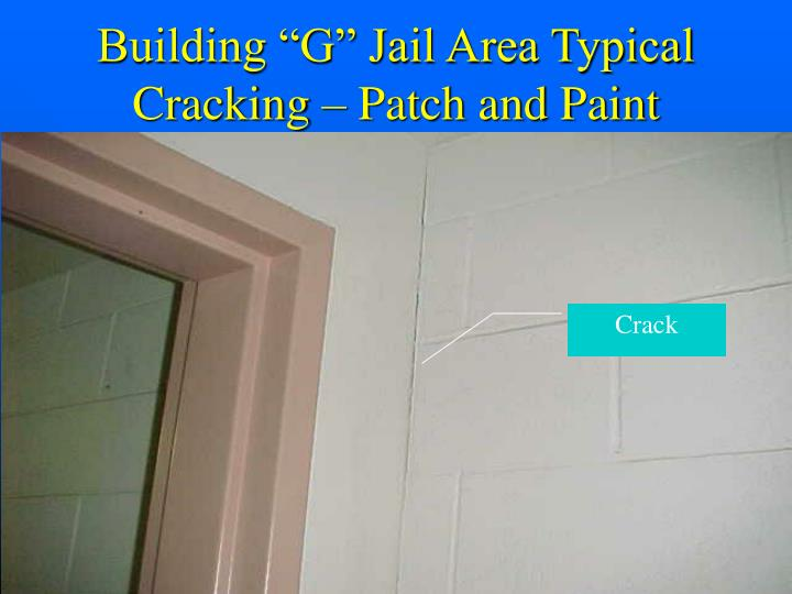 "Building ""G"" Jail Area Typical Cracking – Patch and Paint"