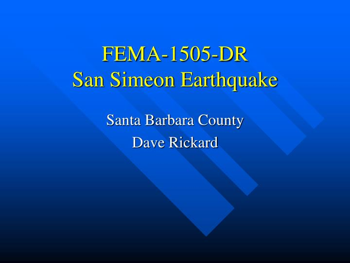 Fema 1505 dr san simeon earthquake