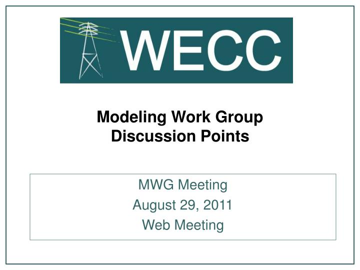 modeling work group discussion points