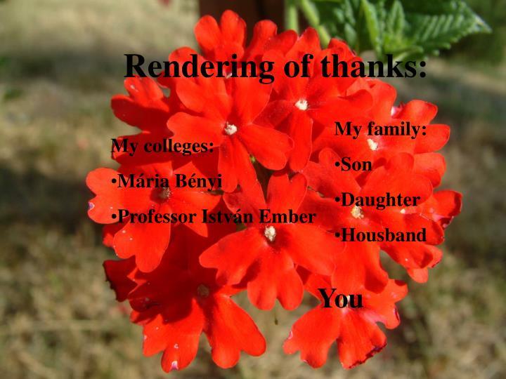 Rendering of thanks: