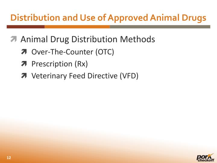 Distribution and Use of Approved Animal Drugs