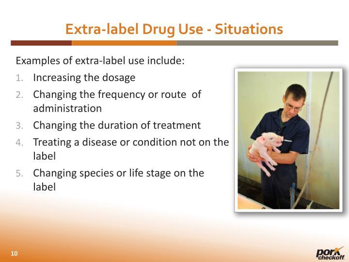 Extra-label Drug Use -