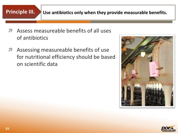 Use antibiotics only when they provide measurable benefits.