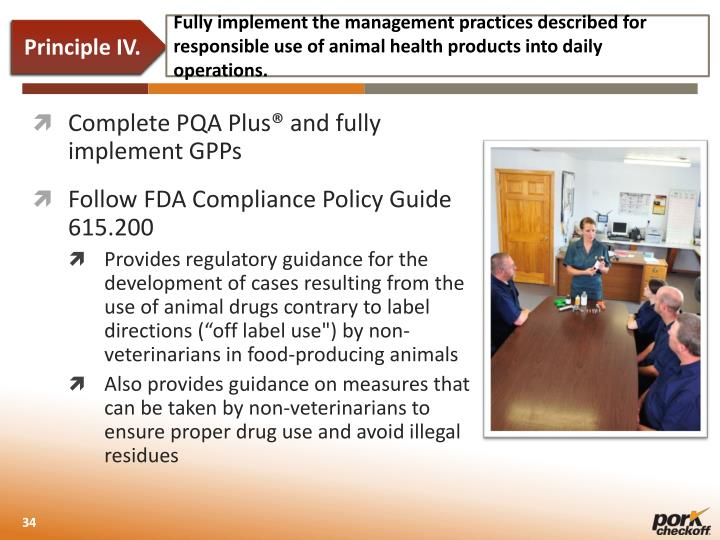 Fully implement the management practices described for responsible use of animal health products into daily operations.