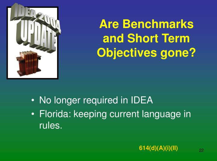 Are Benchmarks and Short Term Objectives gone?