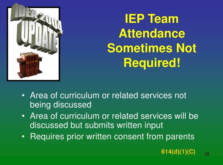IEP Team Attendance Sometimes Not Required!