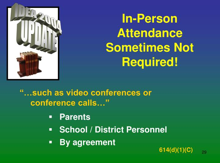 In-Person Attendance Sometimes Not Required!