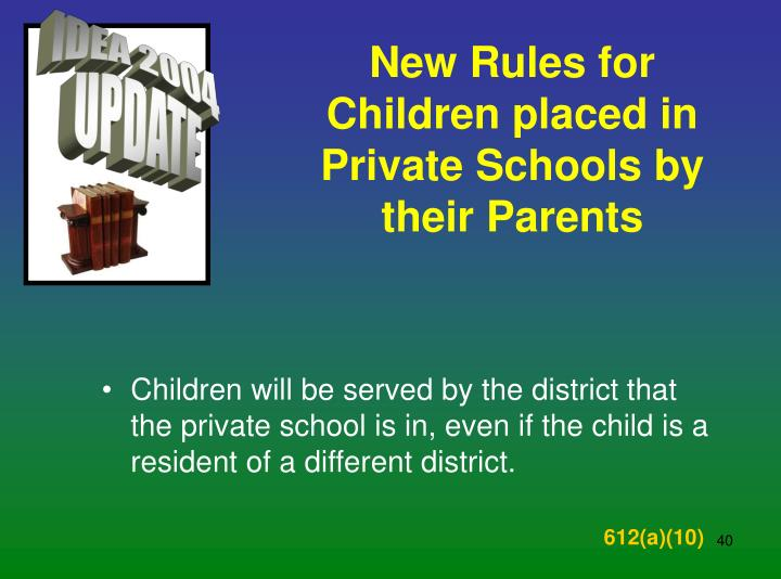 New Rules for Children placed in Private Schools by their Parents