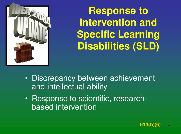 Response to Intervention and Specific Learning Disabilities (SLD)