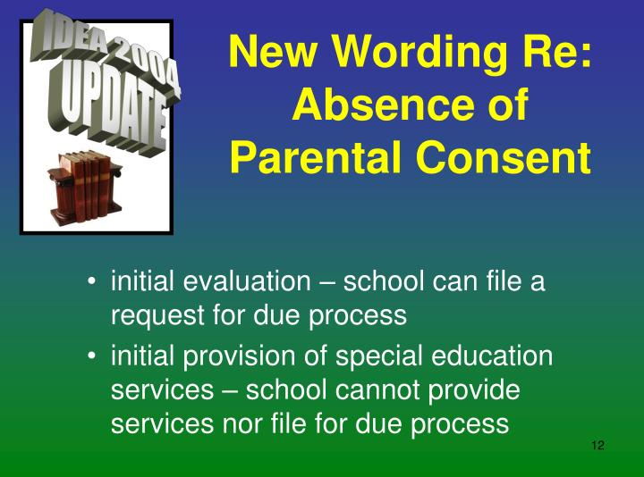 New Wording Re: Absence of Parental Consent