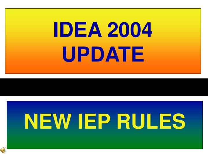 IDEA 2004 UPDATE