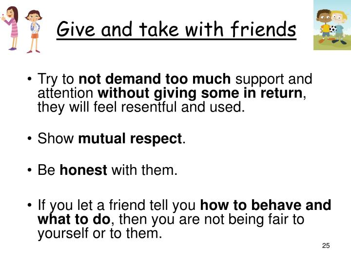 Give and take with friends
