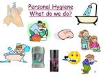 personal hygiene what do we do