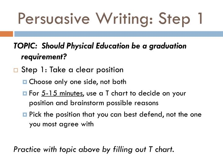 Persuasive Writing: Step 1