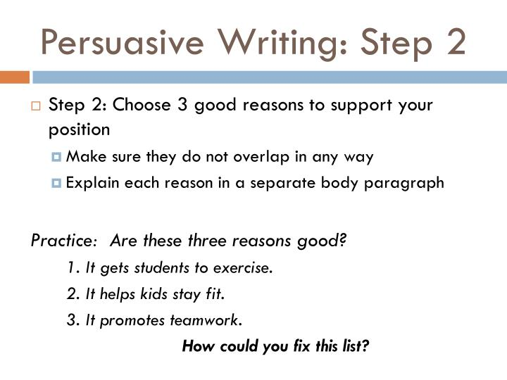 Persuasive Writing: Step 2