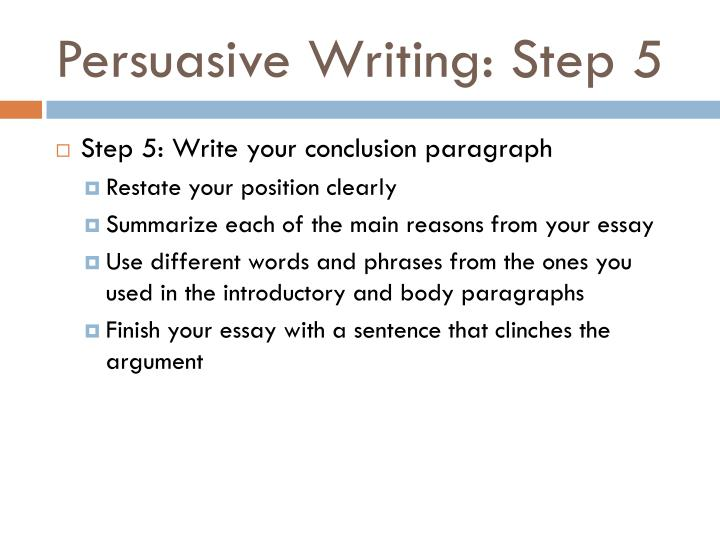 Persuasive Writing: Step 5