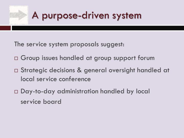 A purpose-driven system
