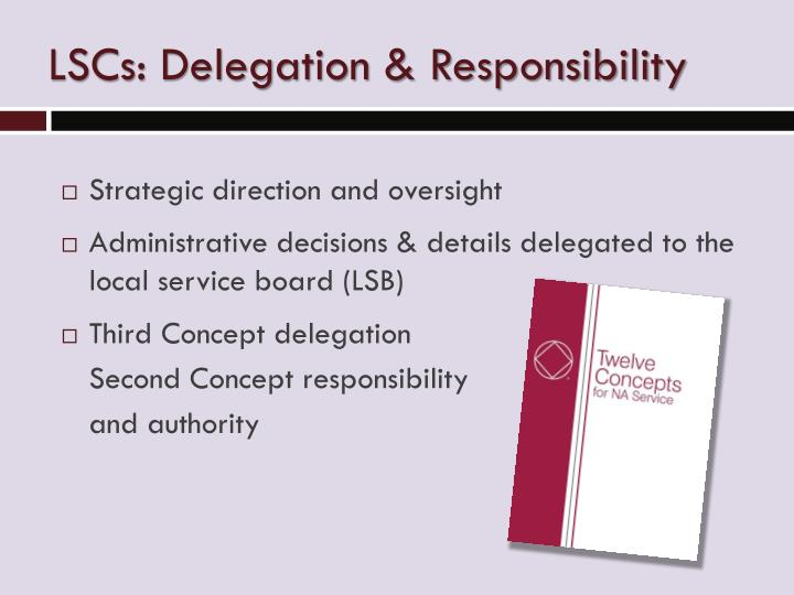 LSCs: Delegation & Responsibility