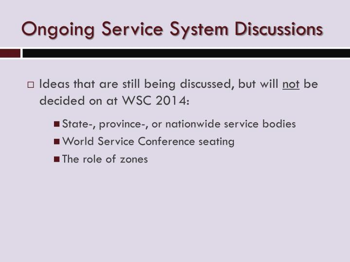 Ongoing Service System Discussions