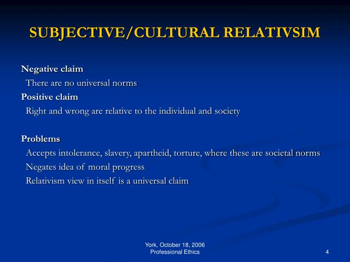 SUBJECTIVE/CULTURAL RELATIVSIM