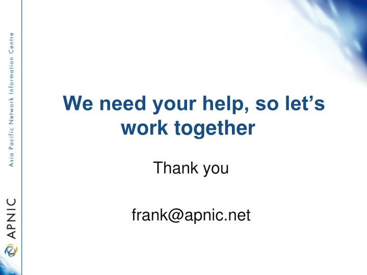 We need your help, so let's work together