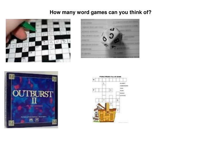 How many word games can you think of?