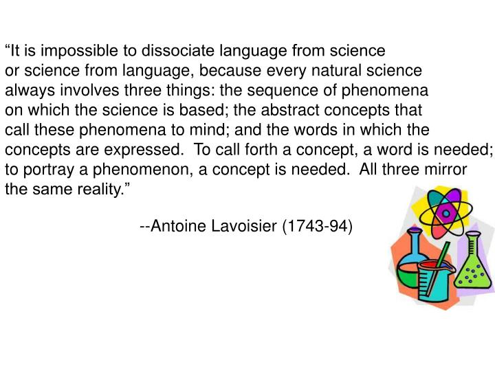 """""""It is impossible to dissociate language from science"""