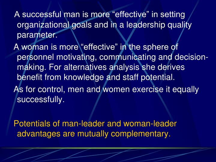 """A successful man is more """"effective"""" in setting organizational goals and in a leadership quality parameter."""