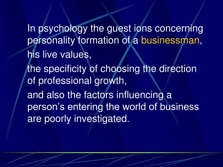 In psychology the guest ions concerning personality formation of a
