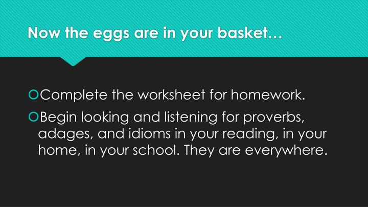 Now the eggs are in your basket…
