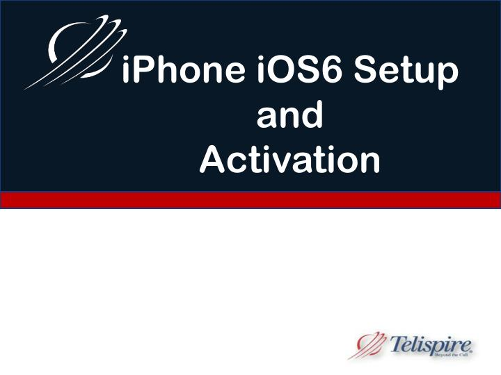 iphone ios6 setup and activation