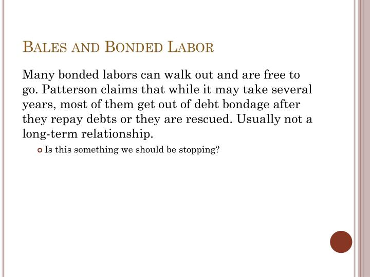 Bales and Bonded Labor